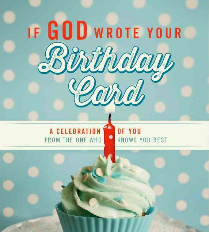 Birthday Wishes If God wrote your Birthday Card – Free Religious Birthday Cards