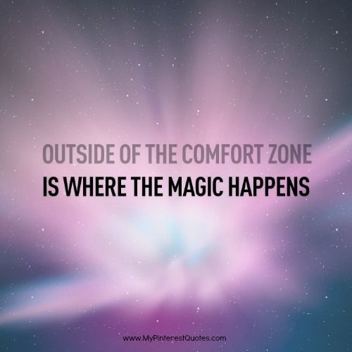Outside-of-the-comfort-zone-is-where-the-magic-happens.